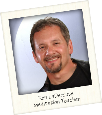 Ken LaDeroute Meditation Teacher