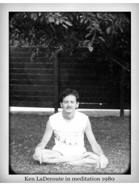 Ken LaDeroute in Meditation 1980