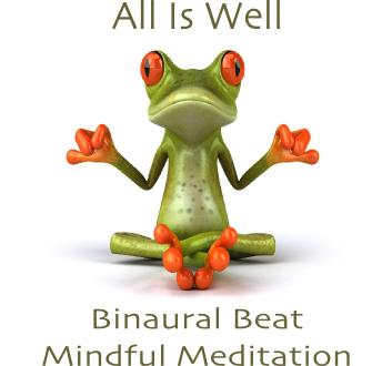 All Is Well Binaural Beat Mindful Meditation